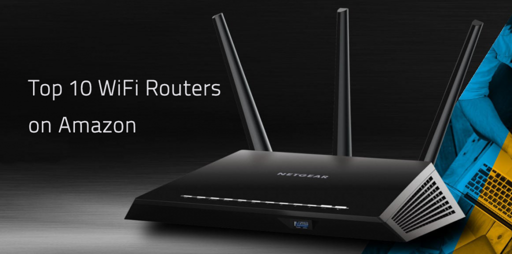 Top 10 WiFi Routers 2019